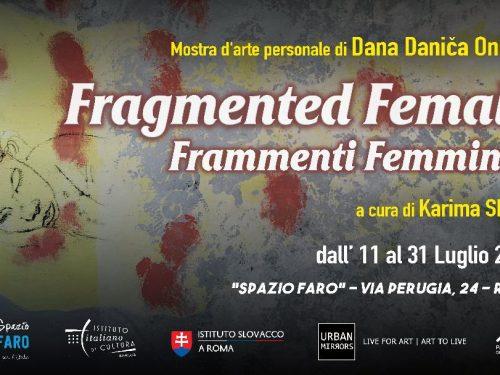 """Mostra  dell'artista Dana Danica Ondrej, protagonista di """"Fragmented Female, a Roma"""