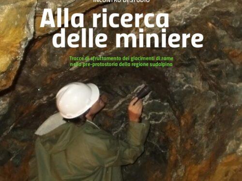 Alla ricerca delle miniere  Tracce di sfruttamento dei giacimenti di rame nella pre-protostoria della regione sudalpina